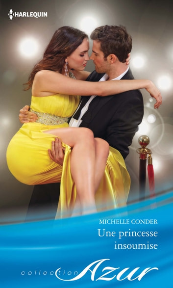 Une princesse insoumise ebook by Michelle Conder