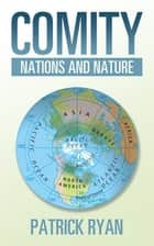 Comity - Nations and Nature ebook by Patrick Ryan