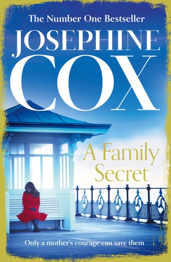 A Family Secret ebook by Josephine Cox