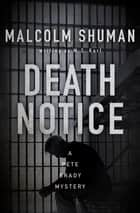 Death Notice ebook by Malcolm Shuman, M. S. Karl
