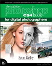 The Adobe Photoshop CS4 Book for Digital Photographers ebook by Scott Kelby