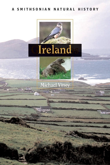 Ireland - A Smithsonian Natural History ebook by Michael Viney