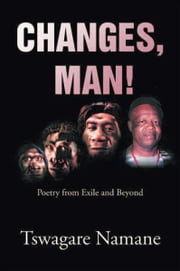 Changes, man! ebook by Tswagare Namane