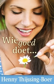 Wie goed doet... ebook by Kobo.Web.Store.Products.Fields.ContributorFieldViewModel