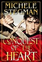 Conquest of the Heart ebook by Michele Stegman