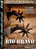 Rio Bravo ebook by Stefano di Marino