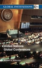 United Nations Global Conferences ebook by Michael G. Schechter