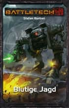 BattleTech 33: Blutige Jagd ebook by Stefan Burban