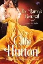 The Baron's Betrayal ebook by Callie Hutton