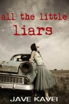 All the Little Liars ebook by Jave Kavfi