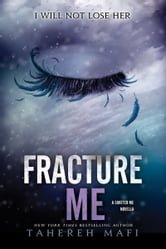 Fracture Me ebook by Tahereh Mafi