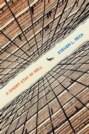 A Short Stay in Hell ebook by Steven L. Peck