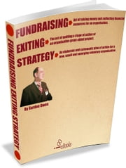 Fundraising Exiting Strategy ebook by Gordon Owen