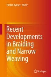 Recent Developments in Braiding and Narrow Weaving ebook by