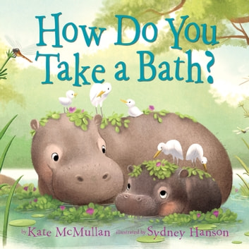 How Do You Take a Bath? eBook by Kate McMullan