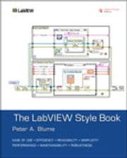 The LabVIEW Style Book ebook by Peter A. Blume
