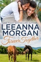 Forever Together - A Small Town Romance ebook by Leeanna Morgan