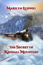 The Secret of Kendall Mountain