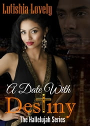 A Date With Destiny ebook by Lutishia Lovely