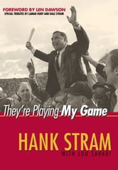 They're Playing My Game ebook by Hank Stram,Lou Sahadi,Lamar Hunt,Dale Stram