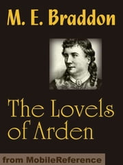 The Lovels Of Arden (Mobi Classics) ebook by Mary Elizabeth Braddon