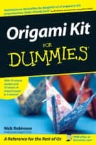 Origami Kit For Dummies ebook by Nick Robinson