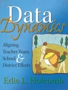 Data Dynamics ebook by Edie L. Holcombe