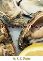 Consider the Oyster ebook by M. F. K. Fisher