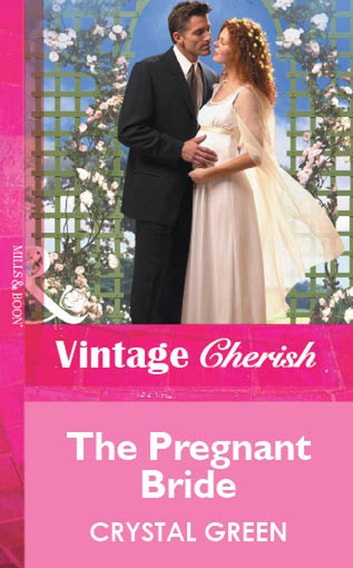 The Pregnant Bride (Mills & Boon Vintage Cherish) 電子書 by Crystal Green