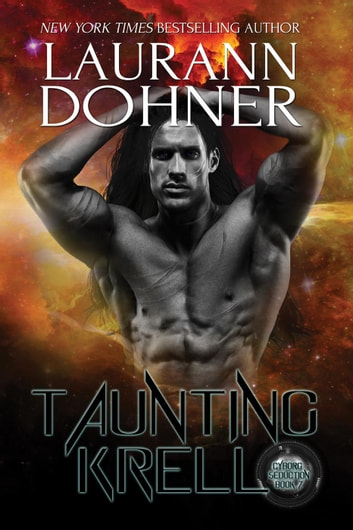 Taunting Krell - Cyborg Seduction, #7 ebook by Laurann Dohner