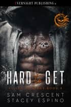 Hard to Get ebook by Stacey Espino, Sam Crescent