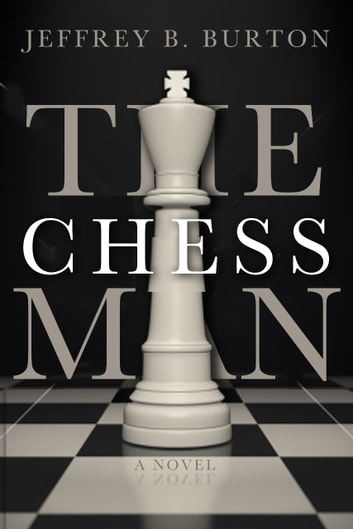 The Chessman ebook by Jeffrey B. Burton
