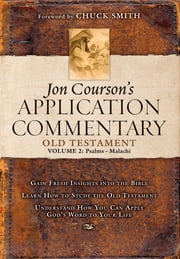 Jon Courson's Application Commentary - Volume 2, Old Testament (Psalms - Malachi) ebook by Jon Courson,Chuck Smith