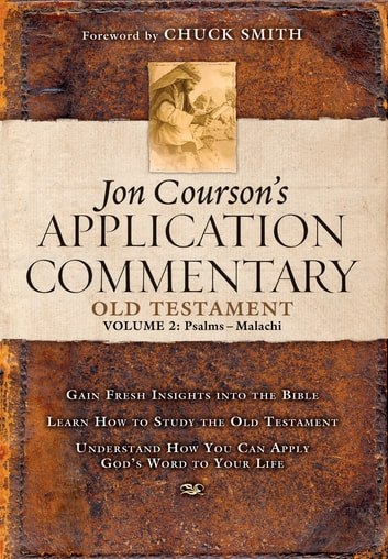 Jon Courson's Application Commentary - Volume 2, Old Testament (Psalms - Malachi) ebook by Jon Courson