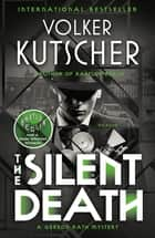 The Silent Death - A Gereon Rath Mystery ebook by Volker Kutscher, Niall Sellar