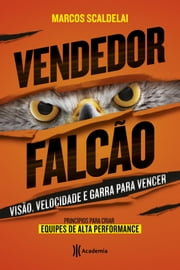 Vendedor falcão eBook by Marcos Scaldelai