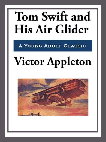 Tom Swift and His Air Glider ebook by Victor Appleton