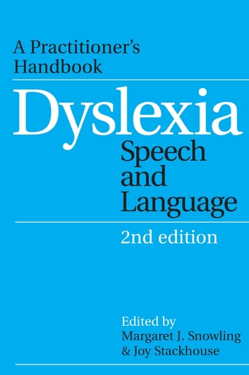 Dyslexia, Speech and Language - A Practitioner's Handbook ebook by