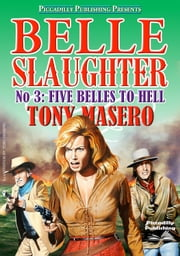 Five Belles to Hell ebook by Tony Masero