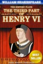 Henry VI, part 3 By William Shakespeare - With 30+ Original Illustrations,Summary and Free Audio Book Link 電子書 by William Shakespeare