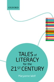 Tales of Literacy for the 21st Century - The Literary Agenda ebook by Maryanne Wolf