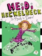 Heidi Heckelbeck Is Ready to Dance! ebook by Wanda Coven, Priscilla Burris