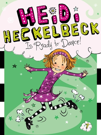 Heidi Heckelbeck Is Ready to Dance! eBook by Wanda Coven