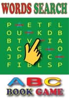 Words Search:ABC's Book for Kids An Interactive Book Game And Alphabet Song [Free Audio] ebook by KJ Books Games Publishing