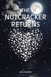 The Nutcracker Returns ebook by KA Evans