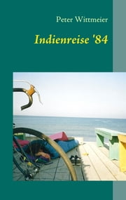 Indienreise '84 ebook by Peter Wittmeier