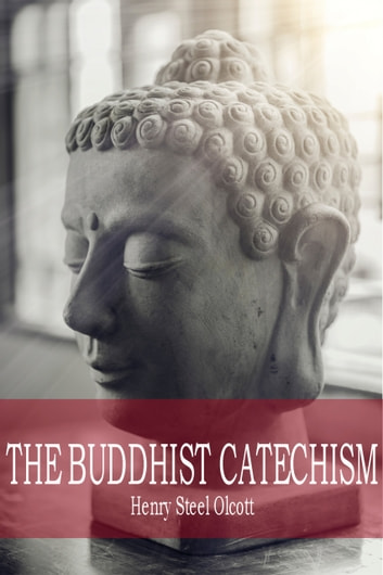 The Buddhist Catechism ebook by Henry Olcott