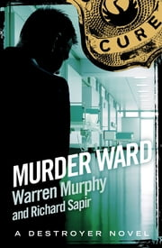 Murder Ward - Number 15 in Series ekitaplar by Warren Murphy, Richard Sapir