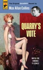 Quarry's Vote ebook by Max Allan Collins
