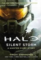 Halo - Silent Storm ebook by Troy Denning